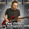 Paul Gilbert Behold Electric Guitar Asia Tour Singapore 2019