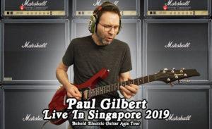 Paul Gilbert Behold Electric Guitar Asia Tour Singapore 2019